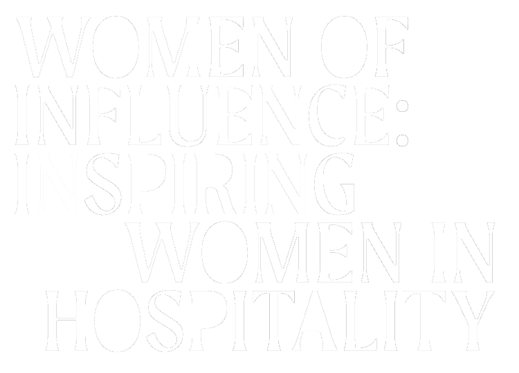 Women of Influence: Inspiring Women in Hospitality